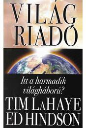 Világriadó -  HINDSON, ED, LaHaye, Tim - Régikönyvek