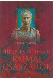 Híres és hírhedt római császárok - Kertész István - Régikönyvek