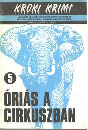 Óriás a cirkuszban - Hoch, Edward D., Charles Ardai - Régikönyvek