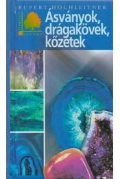 Ásványok, drágakövek, kőzetek - Hochleitner, Rupert - Régikönyvek