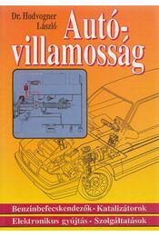 Autóvillamosság / Autóelektronika - Hodvogner László, dr. - Régikönyvek