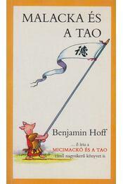 Malacka és a Tao - Hoff, Benjamin - Régikönyvek