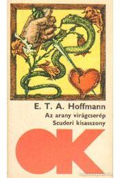 Az arany virágcserép / Scuderi kisasszony - Hoffmann, Ernst Theodor Amadesus - Régikönyvek