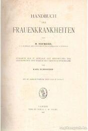 Handbuch der Frauenkrankheiten - Hofmeier, M. - Régikönyvek