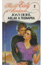 Ablak a tegnapra - Hohl, Joan - Régikönyvek