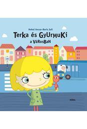 Terka és Gyurmuki a városban - Hohol Ancsa - Régikönyvek