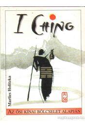 Ji Csing - Holitzka, Marlies - Régikönyvek