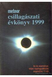 Meteor csillagászati évkönyv 1999 - Holl András (szerk.), Benkő József, Mizser Attila, Taracsák Gábor - Régikönyvek