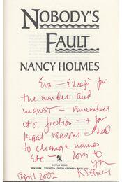 Nobody's Fault (dedikált) - Holmes, Nancy - Régikönyvek