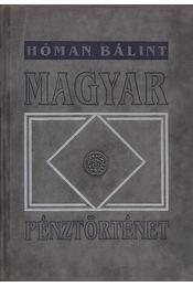 Magyar pénztörténet 1000-1325 - Hóman Bálint - Régikönyvek