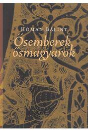Ősemberek - ősmagyarok - Hóman Bálint - Régikönyvek