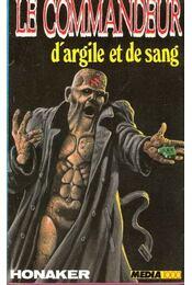 Le commandeur - D'argile et de sang - Honaker, Michel - Régikönyvek