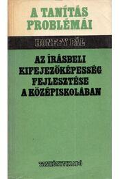 Az írásbeli kifejezőképesség fejlesztése a középiskolában - Honffy Pál - Régikönyvek