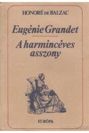 Eugénie Grandet / A harmincéves asszony - Honoré de Balzac - Régikönyvek
