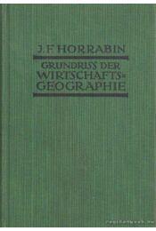 Grundriss der Wirtschaftsgeographie - Horrabin, J. F. - Régikönyvek