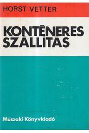 Konténeres szállítás - Horst Vetter - Régikönyvek
