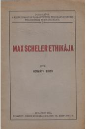 Max Scheller ethikája - Horváth Edith - Régikönyvek