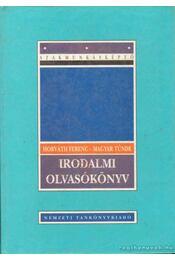 Irodalmi olvasókönyv - Horváth Ferenc, Magyar Tünde - Régikönyvek