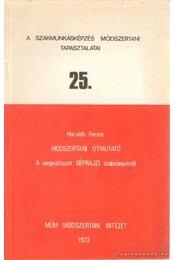 Módszertani útmutató a megváltozott géprajzi szabványokról - Horváth Ferenc - Régikönyvek