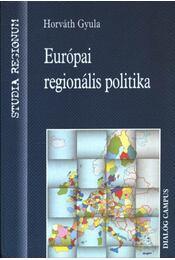 Európai regionális politika - Horváth Gyula - Régikönyvek