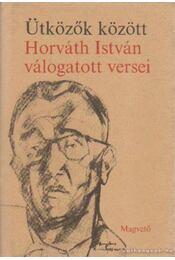 Ütközők között - Horváth István - Régikönyvek