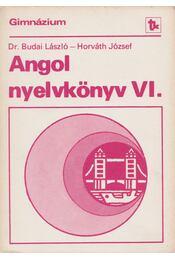 Angol nyelvkönyv VI. - Horváth József, Dr. Budai László - Régikönyvek