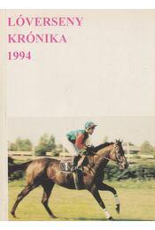 Lóverseny krónika 1994 - Horváth József - Régikönyvek