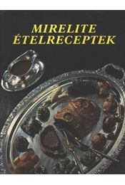 Mirelite ételreceptek - Horváth László, Szamosi Béla - Régikönyvek