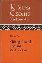 Görög istenek Indiában - Horváth Vera - Régikönyvek