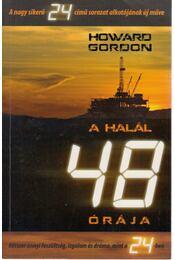 A halál 48 órája - Howard Gordon - Régikönyvek