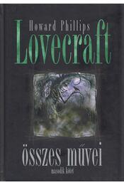 Howard phillips Lovecraft összes művei II. kötet - Howard Phillips Lovecraft - Régikönyvek