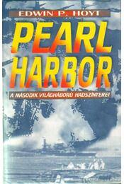 Pearl Harbor - Hoyt, Edwin P. - Régikönyvek