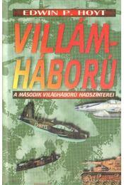 Villámháború - Hoyt, Edwin P. - Régikönyvek