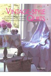 Vintage-Style Quilts - ROBERTS, FLORA - Régikönyvek