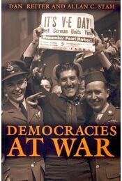 Democracies at War - REITER, DAN – STAM, ALLAN C. - Régikönyvek