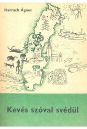 Kevés szóval svédül - Harrach Ágnes - Régikönyvek