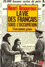 La vie des Francais sous l'occupation – 1- Les années grises - AMOUROUX, HENRI - Régikönyvek
