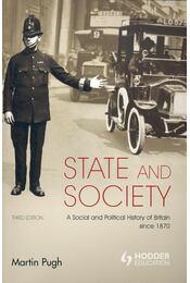 State and Society – A Social and Political History of Britain since 1870 - PUGH, MARTIN - Régikönyvek