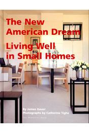 The New American Dream – Living Well in Small Homes - GAUER, JAMES - Régikönyvek
