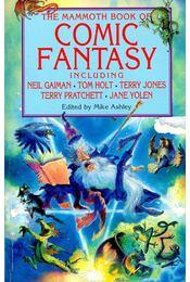 The Mammoth Book of Comic Fantasy including Neil Gaiman, Tom Holt, Terry Jones, Terry Pratchett, Jane Yolen - ASHLEY, MIKE - Régikönyvek