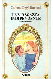 Una Ragazza Indipendente - ALBANESI, MARIA - Régikönyvek
