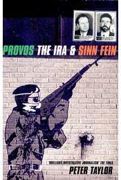 Provos The IRA & Sinn Fein - Taylor, Peter - Régikönyvek