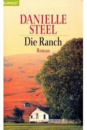 Die Ranch - STEELE, DANIELLE - Régikönyvek