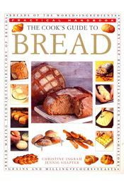 The Cook's Guide to Bread - INGRAM, CHRISTINE – SHAPTER, JENNIE - Régikönyvek