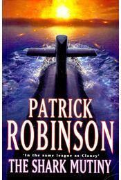 The Shark Mutiny - Patrick Robinson - Régikönyvek