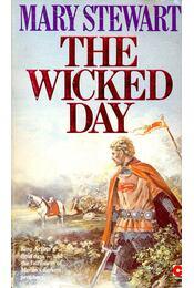 The Wicked Day - Stewart, Mary - Régikönyvek