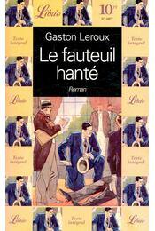 Le fauteuil hanté - Gaston Leroux - Régikönyvek