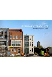 Building Site Enschede - BAART, THEO – SCHAAP, TON - Régikönyvek
