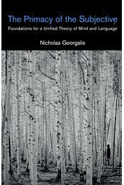 The Primacy of the Subjective - GEORGALIS, NICHOLAS - Régikönyvek