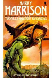 Two Tales and Eight Tomorrows - Harrison, Harry - Régikönyvek